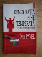 Anticariat: Pavel Dan - Democratia bine temperata. Studii institutionale