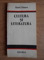 Anticariat: Pavel Florea -  Cultura si literatura