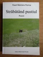Anticariat: Pavel Mariana Florica - Strabatand pustiul