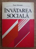 Pavel Muresan - Invatarea sociala. Teorii, forme, procese, mecanisme