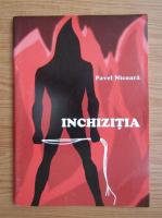 Anticariat: Pavel Nicoara - Inchizitia