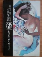 Anticariat: Pavel Vejinov - Noaptea cu cai albi