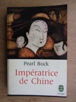 Anticariat: Pearl Buck - Imperatrice de Chine