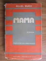 Pearl Buck - Mama. Romanul vietii chineze (editie veche)