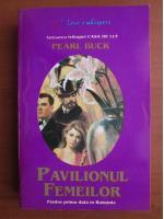 Anticariat: Pearl Buck - Pavilionul femeilor