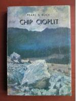 Anticariat: Pearl S. Buck - Chip cioplit