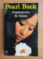 Anticariat: Pearl S. Buck - Imperatrice de Chine