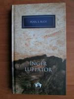 Pearl S. Buck - Inger luptator