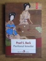 Anticariat: Pearl S. Buck - Pavilionul femeilor