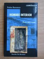 Anticariat: Pedro Barranco - Hombre interior. Pistas para crecer