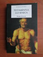 Pedro Galvez - Testamentul lui Seneca