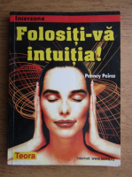 Anticariat: Penney Peirce - Folositi-va intuitia