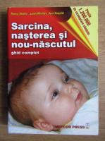 Anticariat: Penny Simkin - Sarcina, nasterea si nou-nascutul. Ghid complet