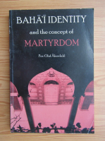 Anticariat: Per-Olof Akerdahl - Baha'I identity and the concept of martyrdom