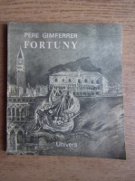 Anticariat: Pere Gimferrer - Fortuny