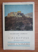 Pericles Collas - Description complete de l'Acropole d'Athenes. Guides cacoulides