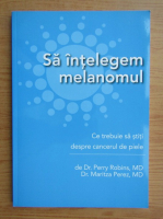 Perry Robins - Sa intelegem melanomul