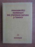 Personalitati romanesti ale stiintelor naturii si tehnicii