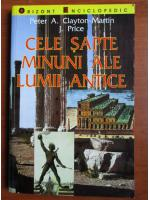 Peter A. Clayton - Cele sapte minuni ale lumii antice