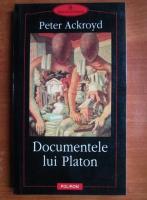Anticariat: Peter Ackroyd - Documentele lui Platon