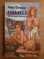 Anticariat: Peter Cheyney - Damele (Ce le pasa damelor)