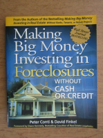 Peter Conti, David Finkel - Making big money investing in foreclosures without cash or credit