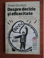 Peter Drucker - Despre decizie si eficacitate