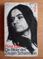 Anticariat: Peter Edel - Die bilder des Zeugen Schattmann