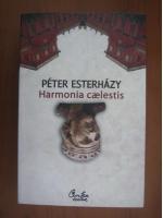 Anticariat: Peter Esterhazy - Harmonia caelestis