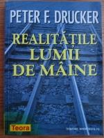 Anticariat: Peter F. Drucker - Realitatile lumii de maine