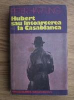Anticariat: Peter Hartling - Hubert sau intoarcerea la Casablanca