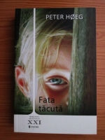 Anticariat: Peter Hoeg - Fata tacuta