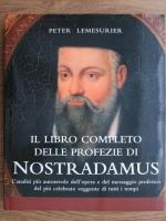 Anticariat: Peter Lemesurier - Il libro completo delle profezie di Nostradamus