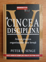 Anticariat: Peter M. Senge - A cincea disciplina