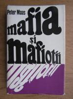 Peter Maas - Mafia si mafiotii
