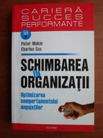 Anticariat: Peter Makin - Schimbarea in organizatii. Optimizarea comportamentului angajatilor