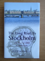 Anticariat: Peter Mansfield - The long road to Stockholm
