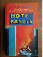 Anticariat: Peter Mayle - Hotel Pastis
