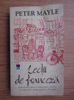 Peter Mayle - Lectii de franceza