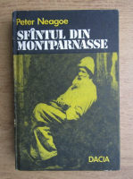 Peter Neagoe - Sfantul din Montparnasse