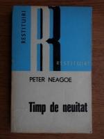 Anticariat: Peter Neagoe - Timp de neuitat