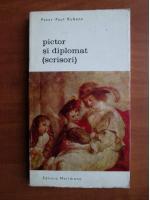 Peter Paul Rubens - Pictor si diplomat