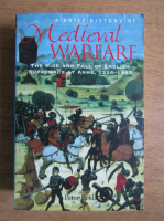Peter Reid - Medieval Warfare. The rise and fall of english supremacy at arms, 1314-1485