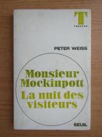 Peter Weiss - Monsieur Mockinpott. La nuit des visiteurs