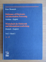Anticariat: Peter Wennrich - Dictionary of electronics and information processing, german-englez (volumul 2)