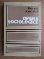 Anticariat: Petre Andrei - Opere sociologice (volumul 2)