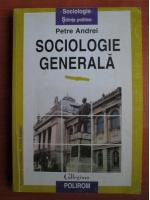 Anticariat: Petre Andrei - Sociologie generala