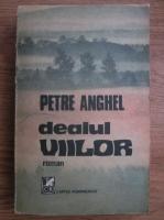 Anticariat: Petre Anghel - Dealul viilor