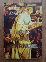 Anticariat: Petre Anghel - Fratele nostru Emanuel