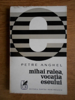 Anticariat: Petre Anghel - Mihai Ralea, vocatia eseului